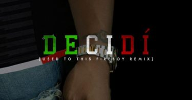 fuego-decidi-used-to-this-fireboy-remix